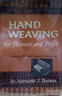 Hand Weaving for Pleasure and Profit
