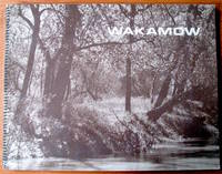 Wakamow. A Long Term Development Master Plan for the Moose Jaw River Valley at the City of Moose Jaw, Saskatchewan