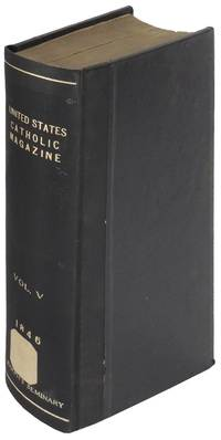 United States Catholic Magazine and Monthly Review Containing Chiefly Original Articles, A Summary of Ecclesiastical Intelligence, Etc. Volume V (5) 1846