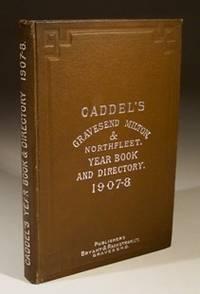 Caddel's Gravesend Milton & Northfleet Year Book and Directory 1907-8