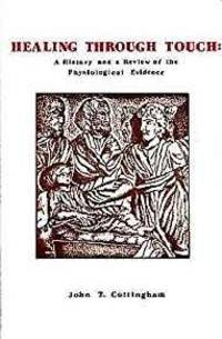 HEALING THROUGH TOUCH : A HISTORY AND A REVIEW OF THE PHYSIOLOGICAL EVIDENC E.