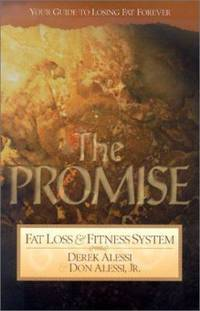 The Promise : Fat Loss and Fitness System: Your Guide to Losing Fat Forever