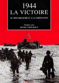 1944  la victoire : du débarquement à la Libération
