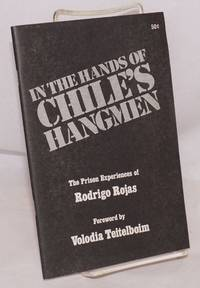 image of In the hands of Chile's hangmen, the prison experiences of Rodrigo Rojas. Foreword by Volodia Teitelboim