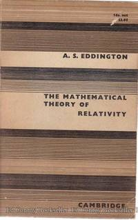 The Mathematical Theory Of Relativity by Eddington, A. S - 1963
