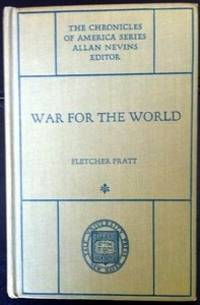 War For The World, A Chronicle Of Our Fighting Forces In World War II