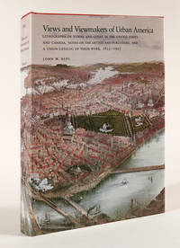 VIEWS AND VIEWMAKERS OF URBAN AMERICA LITHOGRAPHS OF TOWNS AND CITIES IN THE UNITED STATES AND CANADA, NOTES ON THE ARTISTS AND PUBLISHERS, AND A UNION CATALOG OF THEIR WORK, 1825 - 1925