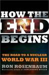 image of How the End Begins : The Road to a Nuclear World War III