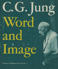 C. G. Jung: Word and Image (Bollingen Series XCVII:2)