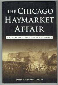 The Chicago Haymarket Affair: A Guide to a Labor Rights Milestone