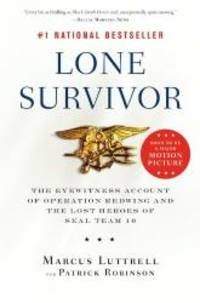 image of Lone Survivor: The Eyewitness Account of Operation Redwing and the Lost Heroes of SEAL Team 10