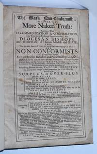 The Black Non=Conformist, discover'd in More Naked Truth: proving that Excommunication and Confirmation, The Two Great Episcopal Appurtenances; And Diocesan Bishops, Are (as now in Use) of Human Make and Shape;