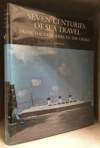 Seven Centuries of Sea Travel; From the Crusaders to the Cruises