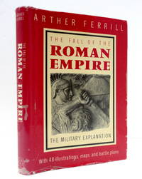The Fall of the Roman Empire: The Military Explanation