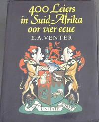 400 Leiers in Suid-Afrika oor Vier Eeue: Beskouinge oor vierhonderd leierfigure in Suid-Afrika sedert die grondlegging