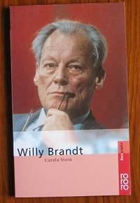 Willy Brandt: Mit Selbstzeugnissen und Bilddokumenten by  Carola Stern - Paperback - 2002 - from C L Hawley and Biblio.co.uk