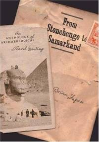 From Stonehenge to Samarkand : An Anthology of Archaeological Travel Writing