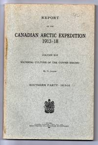 Report of the Canadian Arctic Expedition 1913-18 Volume XVI: Material Culture of the Copper Eskimo. Southern Party 1913-16