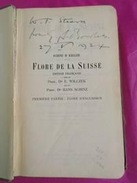 FLORE DE LA SUISSE SCHINZ & KELLER Ediition Francaise [ Signed By E Bowles a Gift to W. T. Stearn]
