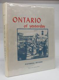 Ontario of yesterday: Pictorial Record