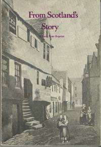 FROM SCOTLAND'S STORY  A Lang Syne Reprint