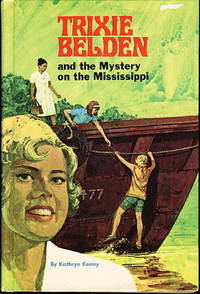 TRIXIE BELDEN and the MYSTERY ON THE MISSISSIPPI. #15. by  Kathryn Kenny - Hardcover - 1971. - from Bookfever.com, IOBA and Biblio.com