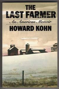 image of The Last Farmer - An American Memoir [COLLECTIBLE UNCORRECTED PROOF COPY]