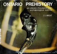 Ontario Prehistory; an eleven-thousand-year archaeological outline