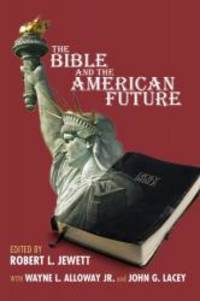 The Bible and the American Future: