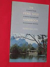 Feng Shui Handbook: A Practical Guide to Chinese Geomancy