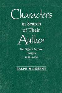 Characters in Search of Their Author: The Guilford Lectures 1999-2000