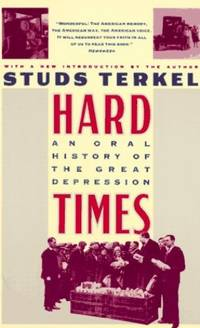 Hard Times: Oral History of the Great Depression