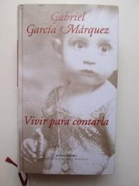 Vivir para contarla by Gabriel García Márquez - 2002