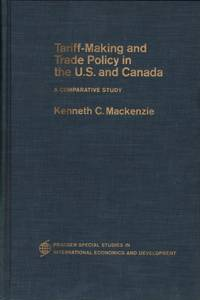Tariff-Making and Trade Policy in the U.S. and Canada: A Comparative Study
