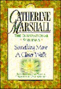 Catherine Marshall : Inspiration Writings