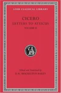 Cicero: Letters to Atticus, II, 90-165A (Loeb Classical Library No. 8) by Cicero - Hardcover - 1999-03-04 - from Books Express (SKU: 0674995724q)