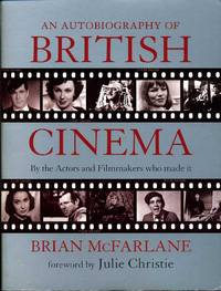 An Autobiography of British Cinema : By the Actors and Filmakers Who Made It