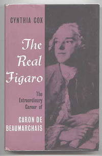 THE REAL FIGARO: THE EXTRAORDINARY CAREER OF CARON DE BEAUMARCHAIS.