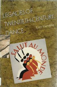 Legacies of Twentieth Century Dance