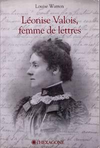 Léonise Valois, femme de lettres.