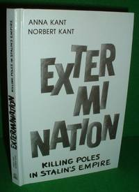 EXTERMINATION Killing Poles in Stalin's Empire [ Eye-Witness Account ] by  Survivors  Norbert - First Edition UK - 1991 - from booksonlinebrighton and Biblio.com