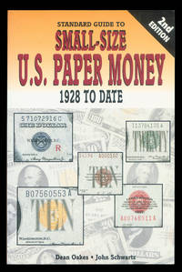 Standard Guide to Small-Size U.S. Paper Money: 1928 To Date.