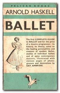 Ballet A Complete Guide to Appreciation: History, Aesthetics, Ballets,  Dancers.