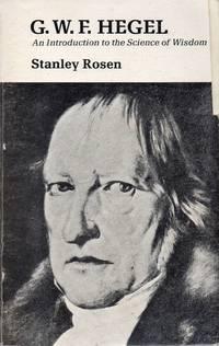 G.W.F. Hegel. by  Stanley  G.W.F.] Rosen - Paperback - 1974 - from Inanna Rare Books Ltd. (SKU: 2544BB)