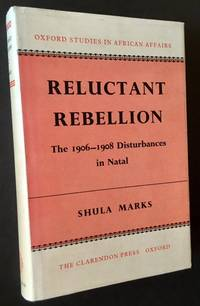 Reluctant Rebellion: The 1906-1908 Disturbances in Natal