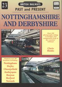 British Railways Past & Present No. 23 - Nottinghamshire and Derbyshire: