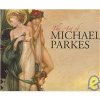 The Art of Michael Parkes by Michael Parkes - Hardcover - 2006-01-01 - from Books Express (SKU: 9078460016n)