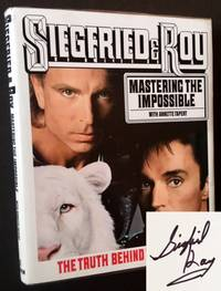 Siegfried & Roy: Mastering the Impossible (With Annette Tapert)