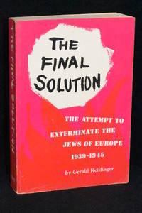 image of The Final Solution; The Attempt to Exterminate the Jews of Europe, 1935-1945