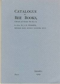 Catalogue of Bee Books, Collected and Offered for Sale by Lt.-Col. H.J.O. Walker, Westholm Mains, Budleigh Salterton, Devon, September 1929